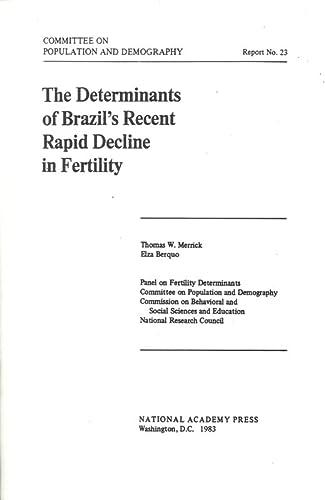 9780309077545: The Determinants of Brazil's Recent Rapid Decline in Fertility