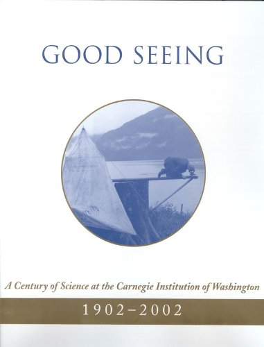 Good Seeing: A Century of Science at the Carnegie Institution of Washington, 1902-2002: Trefil, ...
