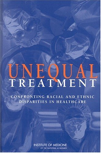 9780309082655: Unequal Treatment:: Confronting Racial and Ethnic Disparities in Health Care (with CD)