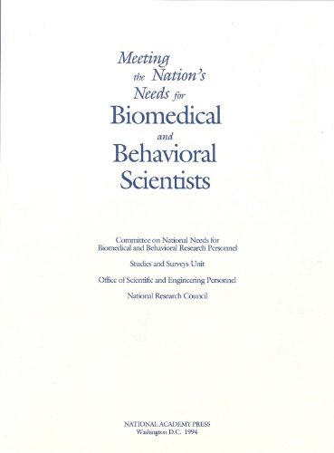 9780309083690: Meeting the Nation's Needs for Biomedical and Behavioral Scientists: Summary of the 1993 Public Hearings