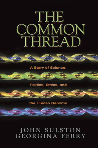 9780309084093: The Common Thread: A Story of Science, Politics, Ethics and the Human Genome (Joseph Henry Press Books)
