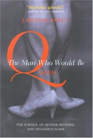 9780309084185: The Man Who Would Be Queen: The Science of Gender-Bending and Transsexualism