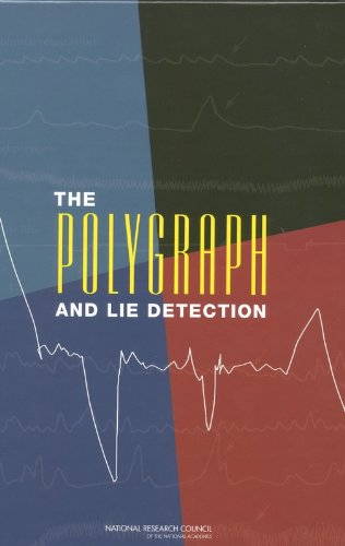 The Polygraph and Lie Detection: National Research Council,