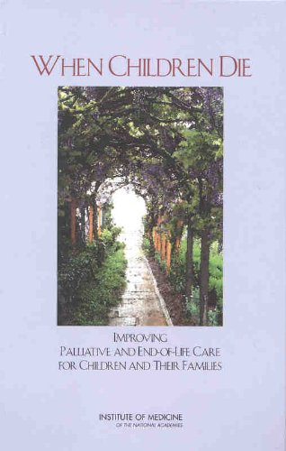 9780309084376: When Children Die: Improving Palliative and End-of-Life Care for Children and Their Families