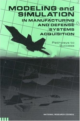 9780309084826: Modeling and Simulation in Manufacturing and Defense Acquisition: Pathways to Success