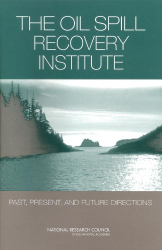 9780309085144: The Oil Spill Recovery Institute: Past, Present, and Future Directions