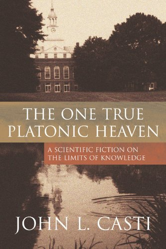 9780309085472: The One True Platonic Heaven: A Scientific Fiction on the Limits of Knowledge