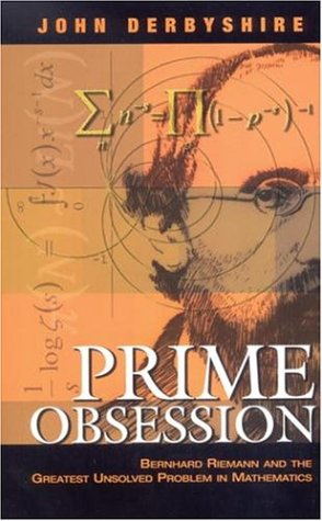 9780309085496: Prime Obsession: Bernhard Riemann and the Greatest Unsolved Problem in Mathematics