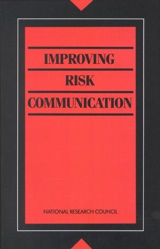Improving Risk Communication (Paperback): Committee on Risk Perception and Communication, and ...