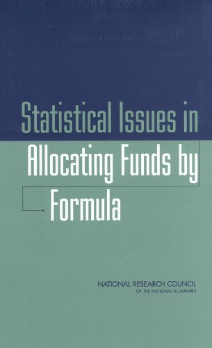 Statistical Issues in Allocating Funds by Formula: Panel on Formula Allocations, Committee on ...