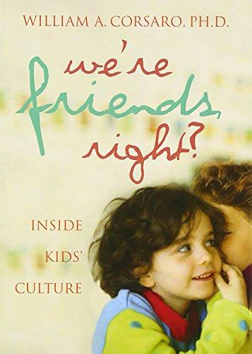 9780309087292: We're Friends, Right?: Inside Kids' Culture
