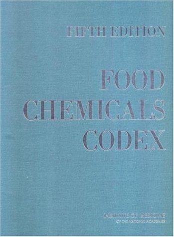 Food Chemicals Codex: Fifth Edition: Institute of Medicine;