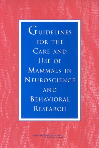 Guidelines for the Care and Use of Mammals in Neuroscience and Behavioral Research.: National ...