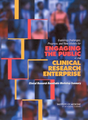 9780309089463: Exploring Challenges, Progress, and New Models for Engaging the Public in the Clinical Research Enterprise: Clinical Research Roundtable Workshop Summary