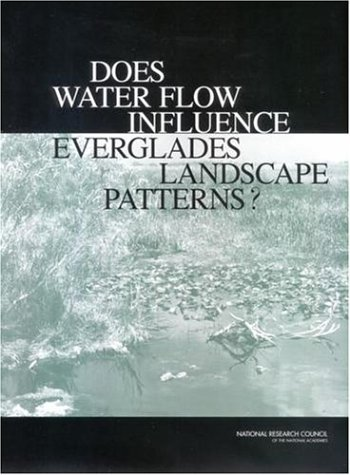 9780309089630: Does Water Flow Influence Everglades Landscape Patterns?