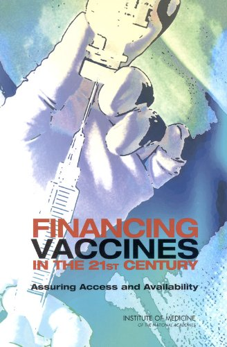 9780309089791: Financing Vaccines in the 21st Century: Assuring Access and Availability