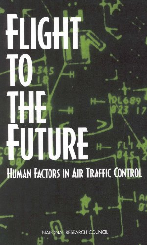 Flight to the Future: Human Factors in Air Traffic Control (Paperback): Panel on Human Factors in ...