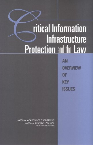 Critical Information Infrastructure Protection and the Law:: An Overview of Key Issues: Committee ...