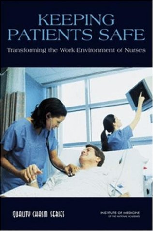 9780309090674: Keeping Patients Safe: Transforming the Work Environment of Nurses