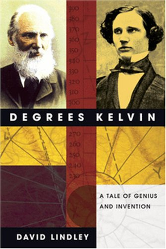 9780309090735: Degrees Kelvin: A Tale of Genius, Invention, and Tragedy