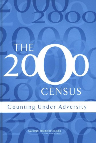 The 2000 Census: Counting Under Adversity: Panel to Review the 2000 Census, National Research ...