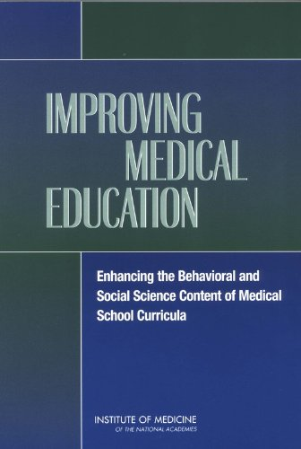 Improving Medical Education: Enhancing the Behavioral and: Committee on Behavioral