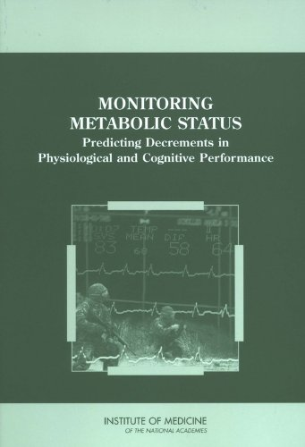 9780309091596: Monitoring Metabolic Status: Predicting Decrements in Physiological and Cognitive Performance