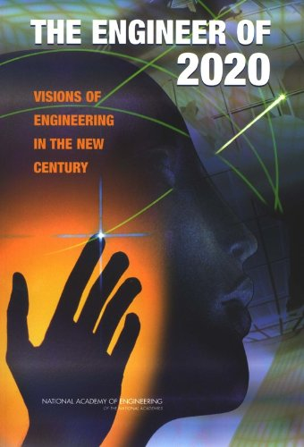 9780309091626: The Engineer of 2020: Visions of Engineering in the New Century