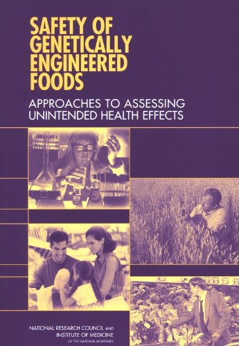 Safety of Genetically Engineered Foods: Approaches to Assessing Unintended Health Effects: ...
