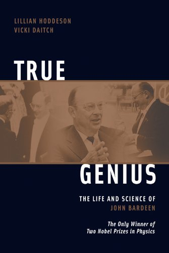 9780309095112: True Genius: The Life and Science of John Bardeen: The Only Winner of Two Nobel Prizes in Physics