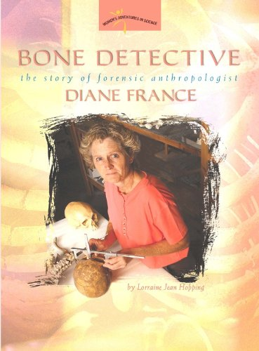 9780309095501: Bone Detective: The Story of Forensic Anthropologist Diane France (Women's Adventures in Science)