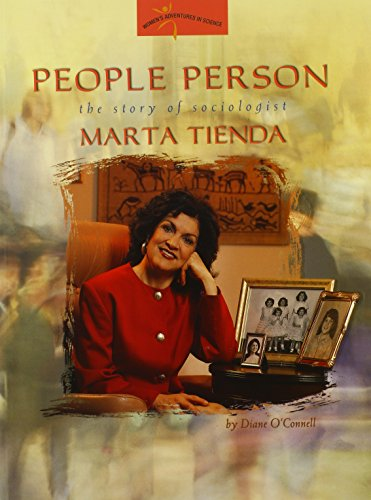 People Person: The Story of Sociologist Marta Tienda (Women's Adventures in Science) (0309095573) by Diane O'Connell