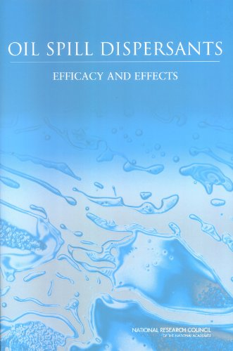 9780309095624: Oil Spill Dispersants: Efficacy and Effects (Oil Spill Prevention and Response and Deepwater Horizon)