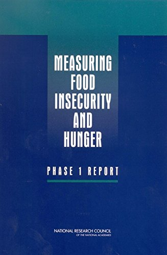 Measuring Food Insecurity and Hunger: Phase 1 Report: Committee on National Statistics, Division of...