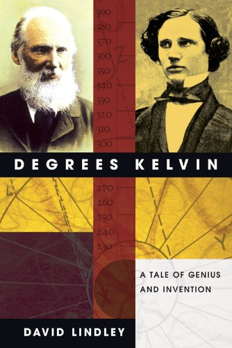 9780309096188: Degrees Kelvin: A Tale of Genius, Invention, and Tragedy