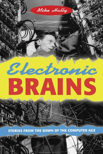 9780309096300: Electronic Brains: Stories from the Dawn of the Computer Age