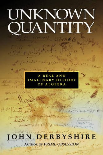 9780309096577: Unknown Quantity: A Real and Imaginary History of Algebra