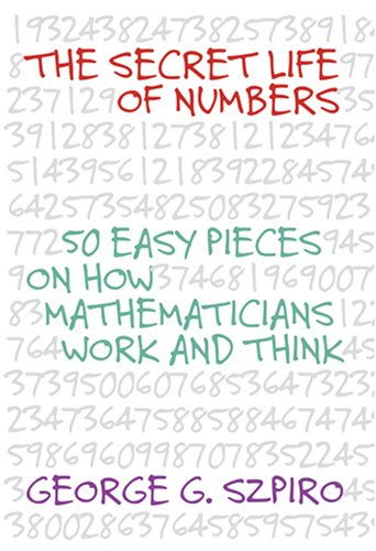 9780309096584: The Secret Life of Numbers: 50 Easy Pieces on How Mathematicians Work and Think