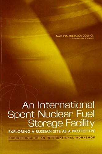 9780309096881: An International Spent Nuclear Fuel Storage Facility: Exploring a Russian Site as a Prototype: Proceedings of an International Workshop