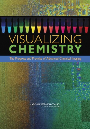9780309097222: Visualizing Chemistry: The Progress and Promise of Advanced Chemical Imaging