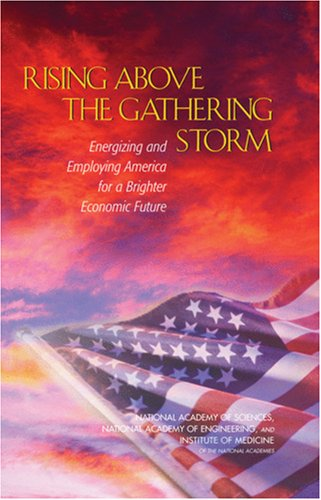 9780309100397: Rising Above the Gathering Storm: Energizing and Employing America for a Brighter Economic Future