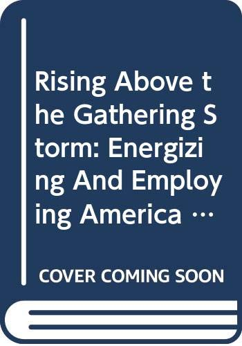 9780309100458: Rising Above the Gathering Storm:: Energizing and Employing America for a Brighter Economic Future