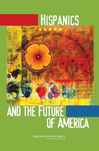 Hispanics and the Future of America: Committee on Transforming