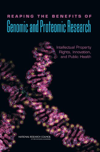 9780309100670: Reaping the Benefits of Genomic and Proteomic Research: Intellectual Property Rights, Innovation, and Public Health