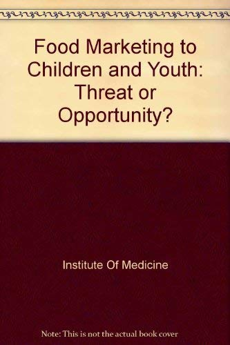 9780309100892: Food Marketing to Children and Youth:: Threat or Opportunity?