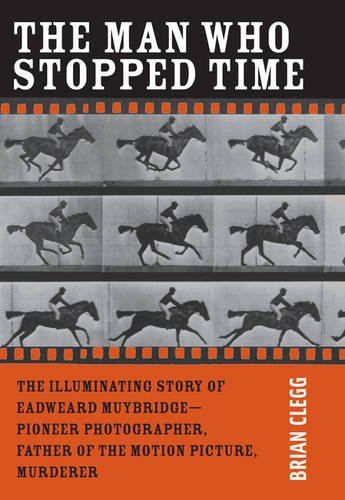 9780309101127: The Man Who Stopped Time: The Illuminating Story of Eadweard Muybridge â¬