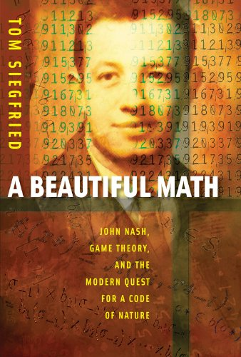 9780309101929: A Beautiful Math: John Nash, Game Theory, and the Modern Quest for a Code of Nature