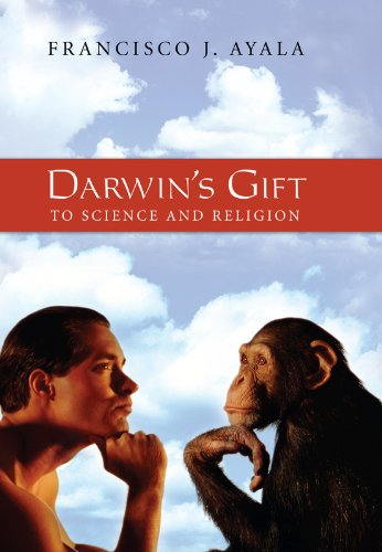 Darwin's Gift to Science and Religion (Evolution): Francisco J. Ayala
