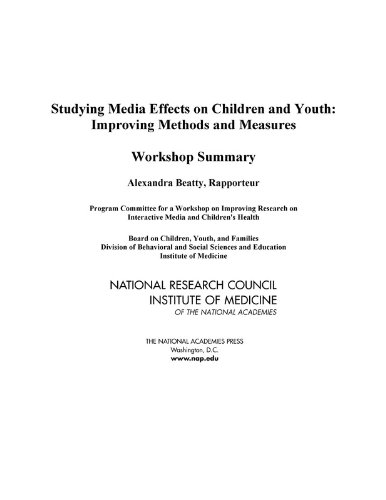 9780309102759: Studying Media Effects on Children and Youth: Improving Methods and Measures, Workshop Summary