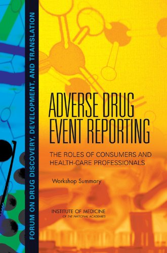 Adverse Drug Event Reporting: The Roles of Consumers and Health-Care Professionals: Workshop ...